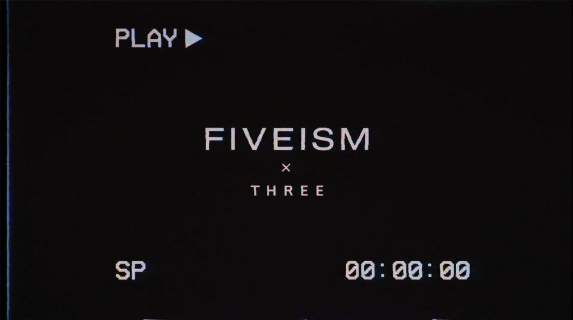FIVEISM × THREE 2.0